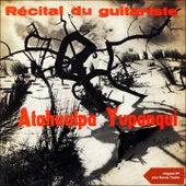 Récital Du Guitariste (Original EP plus Bonus Tracks 1957) de Atahualpa Yupanqui