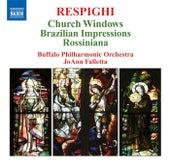 RESPIGHI: Vetrate di chiesa / Impressioni Brasiliane / Rossiniana de JoAnn Falletta