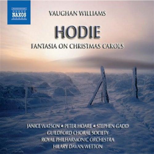 VAUGHAN WILLIAMS: Fantasia on Christmas Carols / Hodie by Hilary Davan Wetton