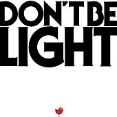 Don't Be Light de Air