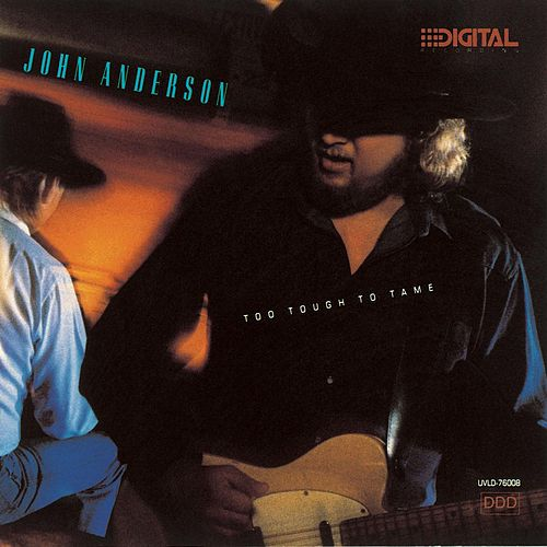 Too Tough To Tame by John Anderson