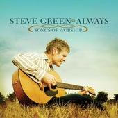 Always - Songs Of Worship by Steve Green