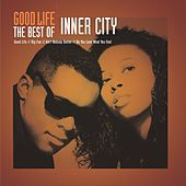 Good Life - The Best Of Inner City de Inner City