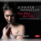 Blut der Lilie von Jennifer Donnelly