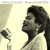 Remastered Hits (All Tracks Remastered 2014) de Abbey Lincoln