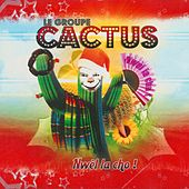 Cactus (Nwèl la cho !) de Cactus
