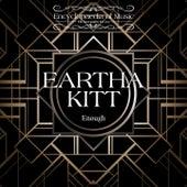 Enough de Eartha Kitt