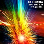 DJ Ministry Top 100 DJs Of Sound (100 Top Songs Acid House, Aggrotech, Alternative Dance, Dance Pop, Dance Rock, Disco, Eurodance, Hands up, Hard Dance, House Ibiza) von Various Artists