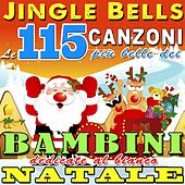 Jingle Bells (Le 115 canzoni più belle dei bambini dedicate al bianco Natale) by Various Artists