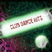 Club Dance Hits (Top 60 Electro Chart DJ Parade 2015) von Various Artists