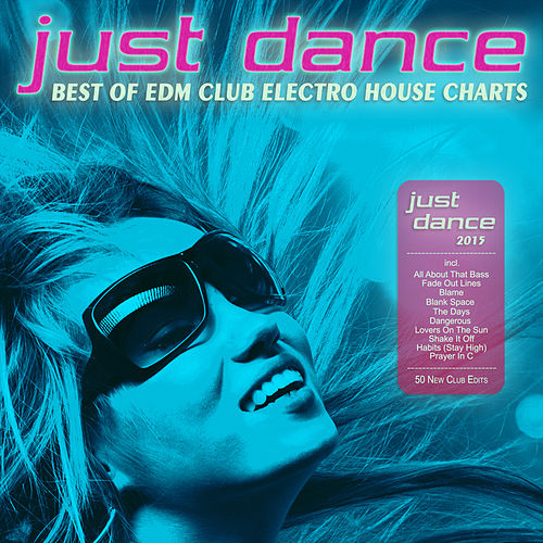 Just Dance 2015 - Best of EDM Club Electro House Charts by Various Artists
