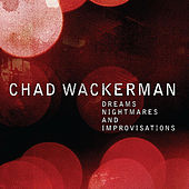 Dreams, Nightmares and Improvisations by Chad Wackerman