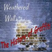 The History of Graffiti de Weathered Wall