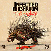 Friends On Mushrooms (Deluxe Edition) von Infected Mushroom