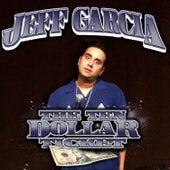 The Ten Dollar Ticket by Jeff Garcia