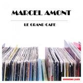 Le Grand Cafe de Marcel Amont