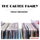 Hello Stranger by The Carter Family