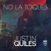 No La Toques de Justin Quiles