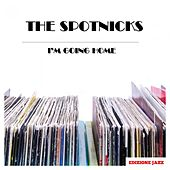 I'm Going Home de The Spotnicks