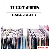 Lonesome Streets by Terry Gibbs