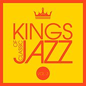 Kings of Classic Jazz, Vol. 3 by Various Artists
