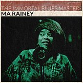 The Immortal Blues Masters by Ma Rainey
