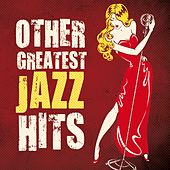 Other Greatest Jazz Hits by Various Artists