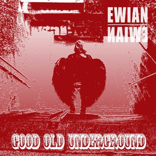 Good Old Underground by Ewian