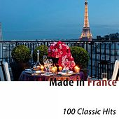 Made in France (100 Classic Hits Remastered) de Various Artists