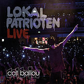 Lokalpatrioten (Live) by Cat Ballou