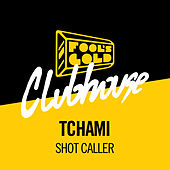 Shot Caller de Tchami
