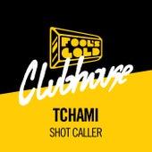 Shot Caller by Tchami