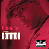 Thisisme Then: The Best Of Common von Common