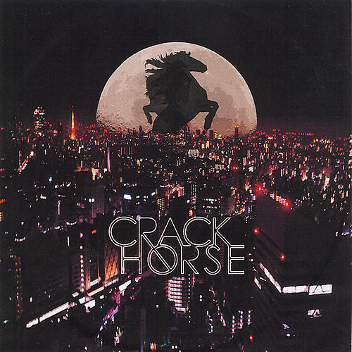 Crack Horse by Crack Horse
