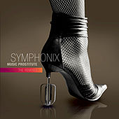Music Prostitute - The Remixes by Symphonix