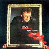 Love Lives van Doug Ashdown