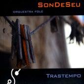 Trastempo de SonDeSeu Orquestra Folc