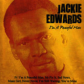 I'm A Peaceful Man by Jackie Edwards