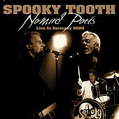 Nomad Poets Live In Germany 2004 by Spooky Tooth