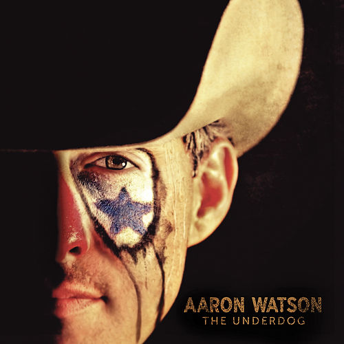 The Underdog by Aaron Watson