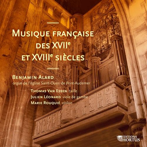 Musique française des XVIIe et XVIIIe siècles by Benjamin Alard