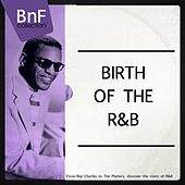 Birth of the R'n'B (From Ray Charles to the Platters, Discover the Roots of R'n'B) de Various Artists