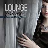 Lounge Privée (Living the Loungy Night) by Various Artists