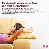 Bruckner: The Ultimate Symphony Master Takes by Various Artists