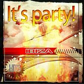 It's Party! Ibiza Hits (78 Hits House Electro Extended Hits for DJ) by Various Artists