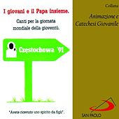 Collana animazione e catechesi giovanile: i giovani e il Papa insieme (Canti per la giornata mondiale della gioventù) de Various Artists