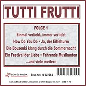 Tutti Frutti, Folge 1 von Various Artists