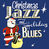 Christmas Jazz & Holiday Blues de Various Artists