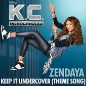 Keep It Undercover by Zendaya