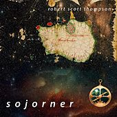Sojorner (EP) by Robert Scott Thompson